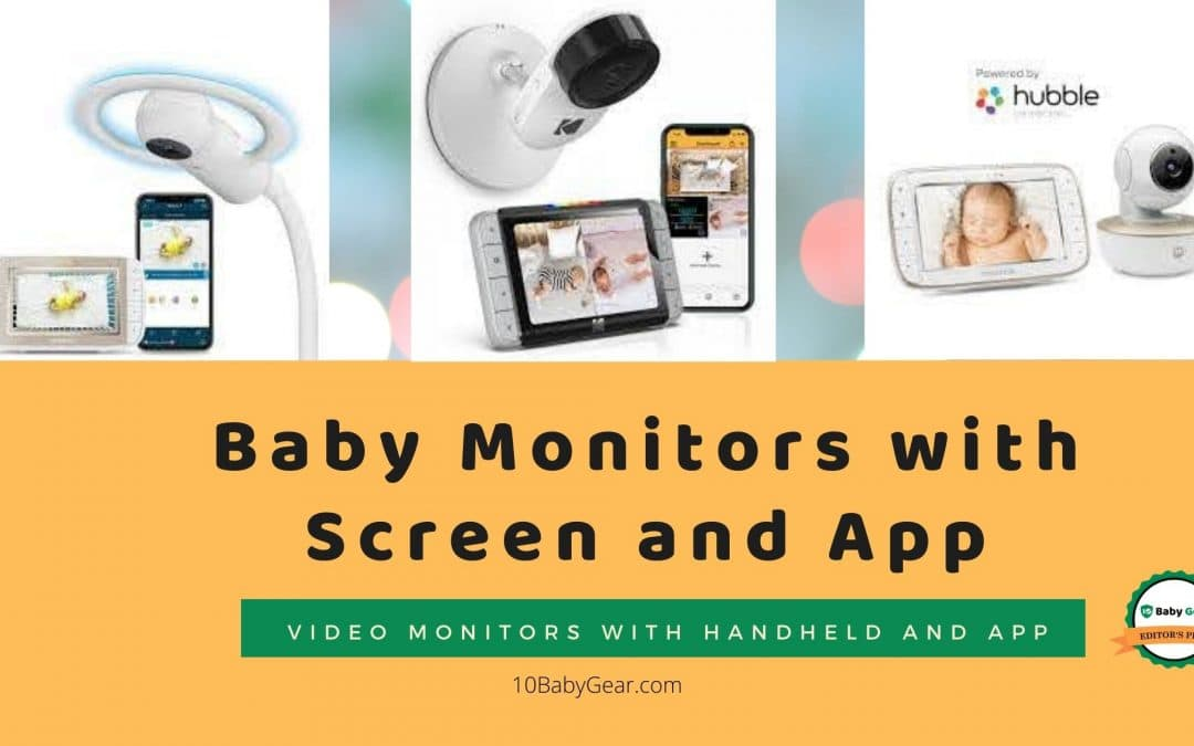 Baby Monitors with Screens and Apps in 2020 - 10BabyGear Reviews