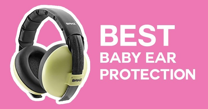 best-baby-ear-protection-noise-cancelling