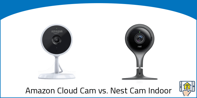 Amazon Cloud Cam Vs Nest Cam Indoor