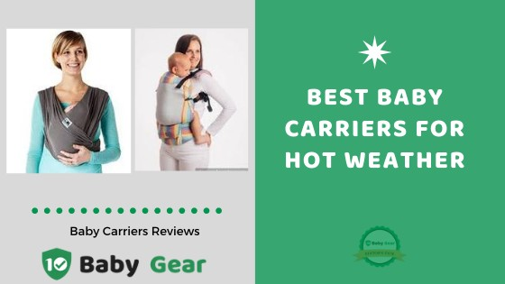 9 Best Baby Carriers for Hot Weather in 2020