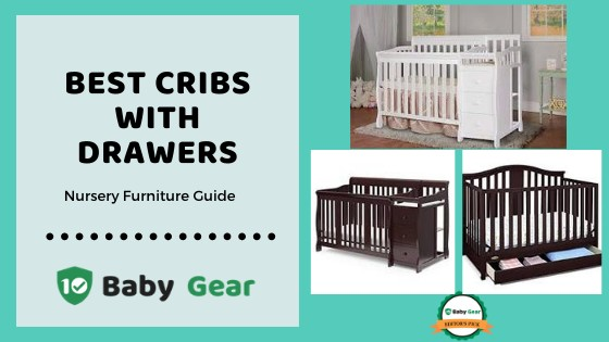 Best Cribs with Drawers for Under-the-Crib Storage in 2020