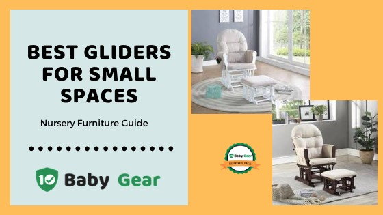 Best Glider for Small Spaces 2020 - 10BabyGear Reviews and Guide to Buying one