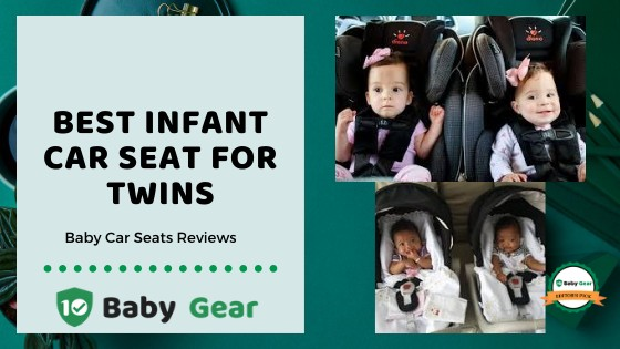 Best Car Seats for Twins in 2020: Reviews and Ranking