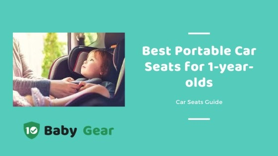 8 Best Portable Car Seats for 1-Year-Olds 2020