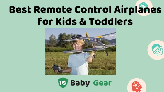 Best Remote Control Airplanes for Kids & Toddlers