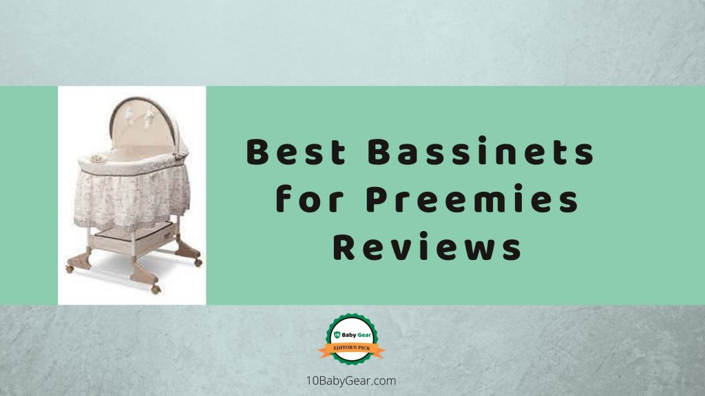 Best Bassinets for Preemies Reviews - 10babygear
