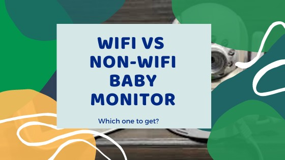 Wifi Vs Non-Wifi Baby Monitor: Which One Is Best?