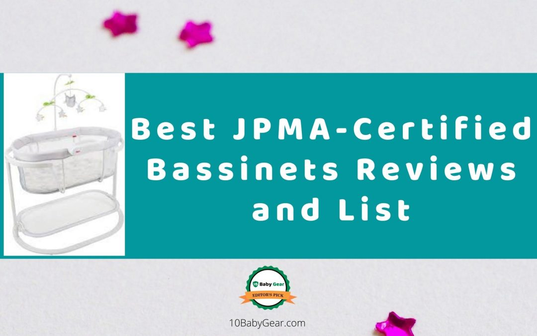 Best JPMA-Certified Bassinets Reviews 2020 (with Buying Guide)